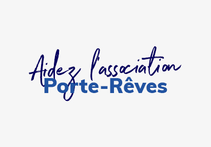 Soutenir l'association Porte-Rêves